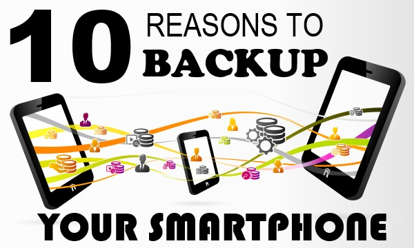 10 reasons to backup phone